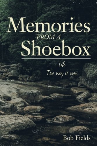Read Online Memories From A Shoebox: Life the way it was pdf