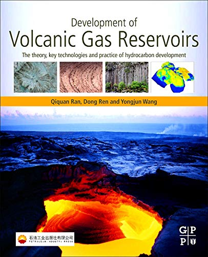 Development of Volcanic Gas Reservoirs: The Theory, Key Technologies and Practice of Hydrocarbon Development