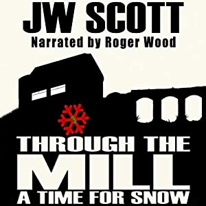Through the Mill: A Time for Snow Audiobook