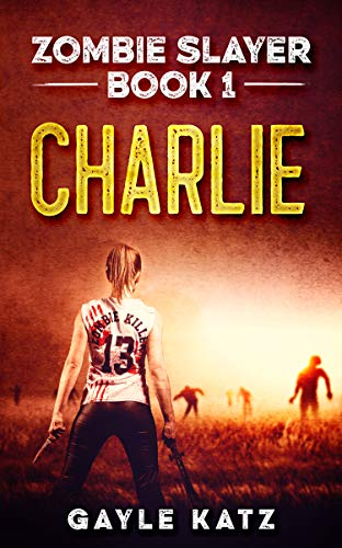 Charlie (Zombie Slayer Book 1)