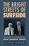 The Bright Streets of Surfside, Lester Goran, Isaac Bashevis Singer, 0873385063