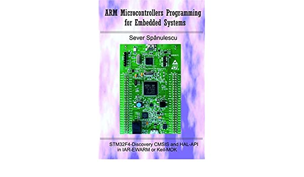 Amazon com: ARM Microcontrollers Programming for Embedded