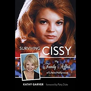 Surviving Cissy: My Family Affair of Life in Hollywood Audiobook