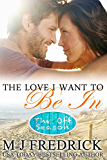 The Love I Want to Be In (The Off-Season Book 1)