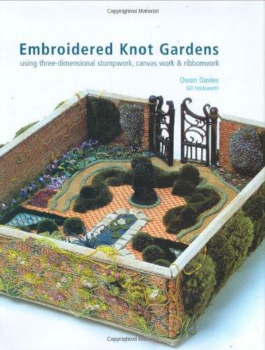 Embroidered Knot Gardens: Using Three-Dimensional Stumpwork, Canvas Work & Ribbonwork