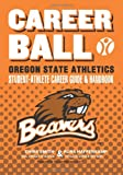 CareerBall: Oregon State University Athletic Department Athlete Career Guide and Handbook, Russ Hafferkamp, 1456392468