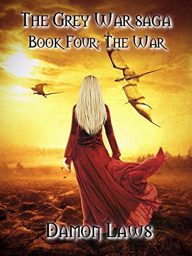 The Grey War Saga: Book Four: The War by [Laws, Damon]