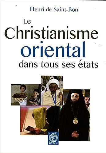 Télécharger en ligne Le Christianisme oriental dans tous ses états pdf epub