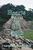 Hearts for the Gods, Charles Dillon, 0595290493