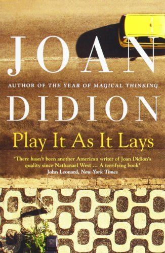 Play it as it Lays by Joan Didion (Didion Play It As It Lays)