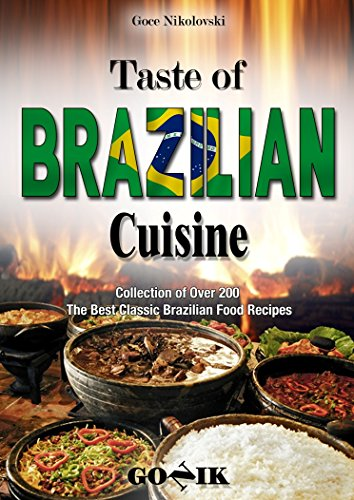 Taste of Brazilian Cuisine (Latin American Cuisine Book 1) by Goce Nikolovski
