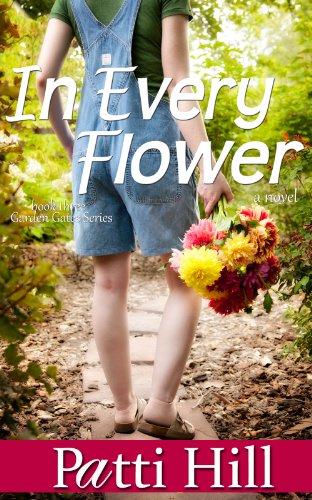 In Every Flower (The Garden Gates Series Book 3) ()