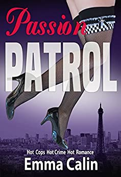 Passion Patrol 1 - Knockout: Hot Cops, Hot Crime, Hot Romance. (Passion Patrol Series) by [Calin, Emma]
