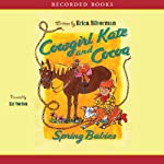Cowgirl Kate and Cocoa: Spring Babies | Erica Silverman