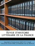 Revue D'Histoire Littéraire de la France, Maurice Tourneux, 1149533811
