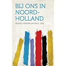 Bij ons in Noord-Holland (English Edition)