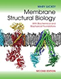 img - for Membrane Structural Biology: With Biochemical and Biophysical Foundations book / textbook / text book
