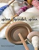 spinn, Spindel, spinn: Altes Handwerk - Neu entdeckt