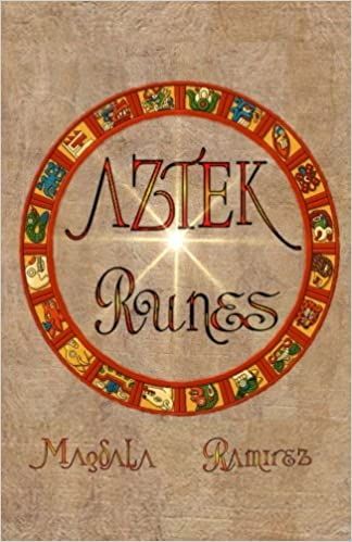 The Aztec Runes Uncovering The Aztec Symbols Within The Self