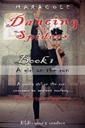 Dancing with Spiders (gothic romance, fantasy, classic ballet): A girl on the run