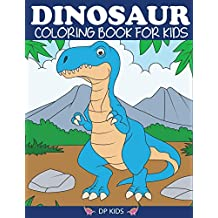 Dinosaur Coloring Book for Kids: Fantastic Dinosaur Coloring Book for Boys, Girls, Toddlers, Preschoolers, Kids 3-8, 6-8