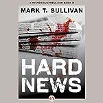 Hard News | Mark T. Sullivan