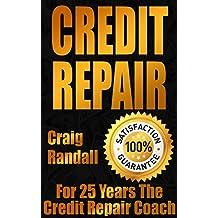 Credit Repair Secrets: The 2017 Complete Credit Score Repair Book: How To Fix Your Credit, Improve Your Credit Score, And Bullet Proof Your Credit Report Using Current Credit Repair Tips