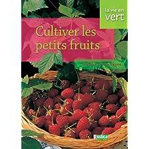 Cultiver les petits fruits