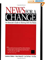 News for a Change: An Advocate's Guide to Working with the Media (Paperback)