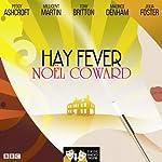 Hay Fever (Classic Radio Theatre) | Noel Coward