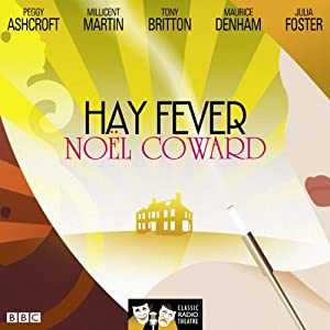 Hay Fever (Classic Radio Theatre) Audiobook