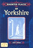 Haunted Places of Yorkshire (Haunted Places)