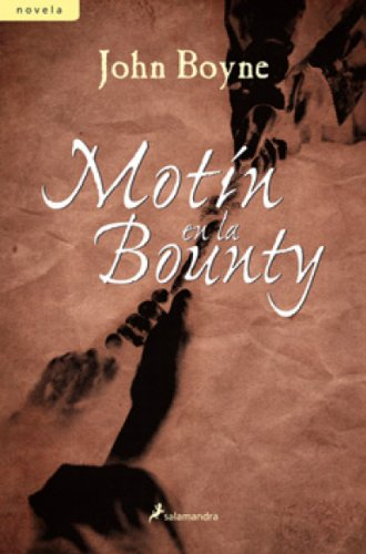 Motín en la Bounty (Novela) (Spanish Edition) by [Boyne, John