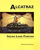 Alcatraz: Indian Land Forever (Native American Politics; No. 4)