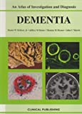 Dementia, an Atlas of Investigation and Diagnosis, Bassetti, W. H. C., 1904392377