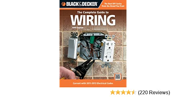 black decker the complete guide to wiring 5th edition current rh amazon com black and decker complete guide to wiring 7th edition pdf black and decker complete guide to home wiring