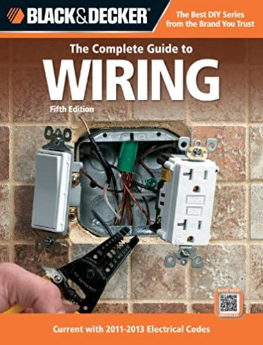 black decker the complete guide to wiring 5th edition current rh amazon com industrial electrical wiring books hazardous electrical wiring books