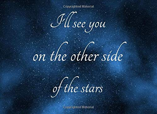 I Ll See You On The Other Side Of The Stars In Loving Memory Guest Book For Funeral Memorial Services Wake And Celebration Of Life 3thirteen Studio 9781661915148 Books