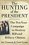img - for The Hunting of the President: The Ten-Year Campaign to Destroy Bill and Hillary Clinton 1st edition by Conason, Joe, Lyons, Gene (2000) Hardcover book / textbook / text book