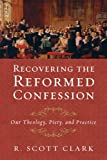 Recovering the Reformed Confession