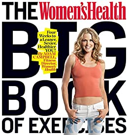 The Women's Health Big Book of Exercises:Four Weeks to a Leaner, Sexier, Healthier YOU! by [Campbell, Adam]