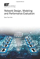 Network Design, Modelling and Performance Evaluation Front Cover