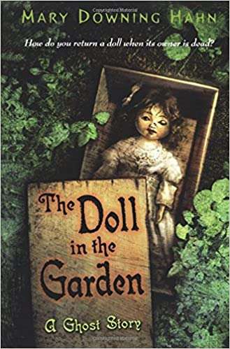 the doll in the garden a ghost story mary downing hahn 9780618873159 amazoncom books - The Doll In The Garden