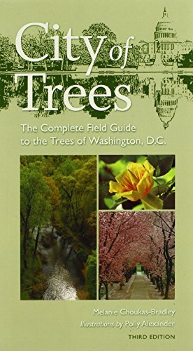 City of Trees: The Complete Field Guide to the Trees of Washington, D.C., Third Edition (Center Books) by Melanie Choukas-Bradley - Centre Shopping Dc Washington