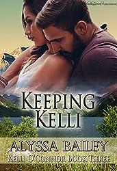 Keeping Kelli (Kelli O'Connor Book 3)