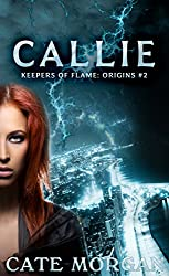 Callie (Keepers of the Flame: Origins Book 2)