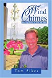 Wind Chimes, Tom Sikes, 0595292488