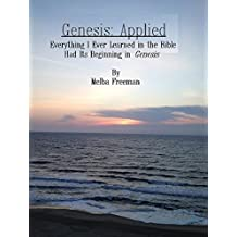 Genesis: Applied: Everything I Ever Learned in the Bible Had Its Beginning in Genesis