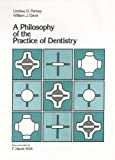 A Philosophy of the Practice of Dentistry, Lindsey D. Pankey and William J. Davis, 0944742017