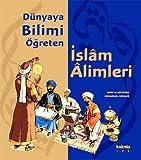 Dünyaya Bilimi Ögreten Islam Alimleri